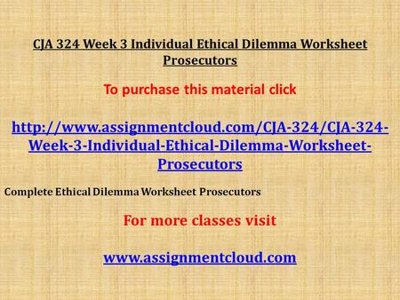 ethical issue prosecutors ethical dilemma worksheet cja 324 Open document below is an essay on cja 324 ethical dilemma wk 3 from anti essays, your source for research papers, essays, and term paper examples.