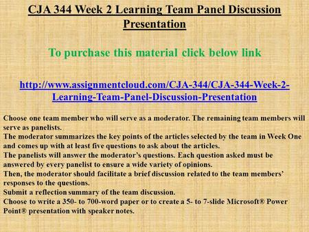 CJA 344 Week 2 Learning Team Panel Discussion Presentation To purchase this material click below link