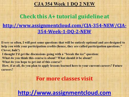 CJA 354 Week 1 DQ 2 NEW Check this A+ tutorial guideline at  354-Week-1-DQ-2-NEW Every so often, I will.