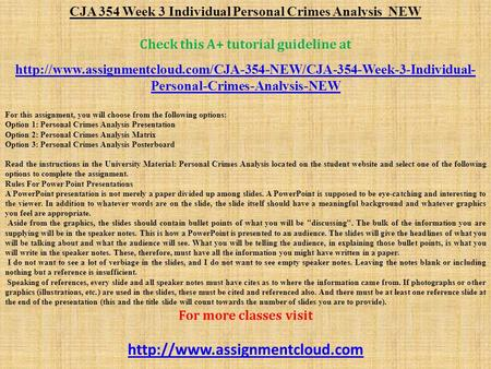 CJA 354 Week 3 Individual Personal Crimes Analysis NEW Check this A+ tutorial guideline at