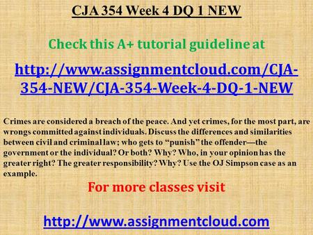 CJA 354 Week 4 DQ 1 NEW Check this A+ tutorial guideline at  354-NEW/CJA-354-Week-4-DQ-1-NEW Crimes are considered a.