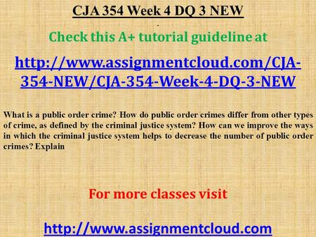 CJA 354 Week 4 DQ 3 NEW. Check this A+ tutorial guideline at  354-NEW/CJA-354-Week-4-DQ-3-NEW What is a public order.