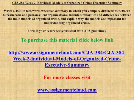 models of organized crimeexecutive summary Models of organized crime nbsp write a 700 to 1 000 word executive summary in which you compare distinctions between bureaucratic and patron client organizations.