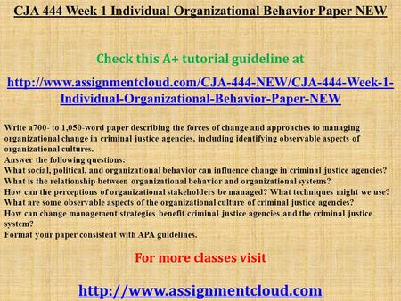 CJA 444 Week 1 Individual Organizational Behavior Paper NEW Check this A+ tutorial guideline at