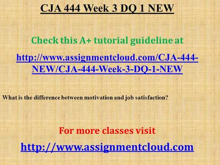 CJA 444 Week 3 DQ 1 NEW Check this A+ tutorial guideline at  NEW/CJA-444-Week-3-DQ-1-NEW What is the difference.