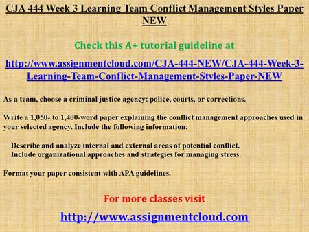 CJA 444 Week 3 Learning Team Conflict Management Styles Paper NEW Check this A+ tutorial guideline at