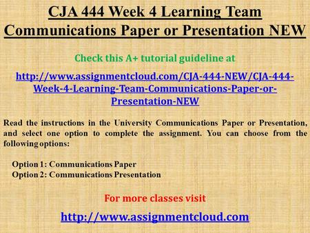 CJA 444 Week 4 Learning Team Communications Paper or Presentation NEW Check this A+ tutorial guideline at