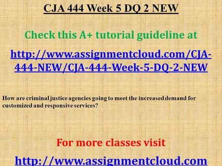 CJA 444 Week 5 DQ 2 NEW Check this A+ tutorial guideline at  444-NEW/CJA-444-Week-5-DQ-2-NEW How are criminal justice.
