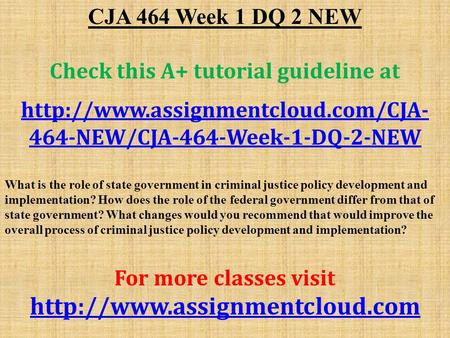 CJA 464 Week 1 DQ 2 NEW Check this A+ tutorial guideline at  464-NEW/CJA-464-Week-1-DQ-2-NEW What is the role of state.
