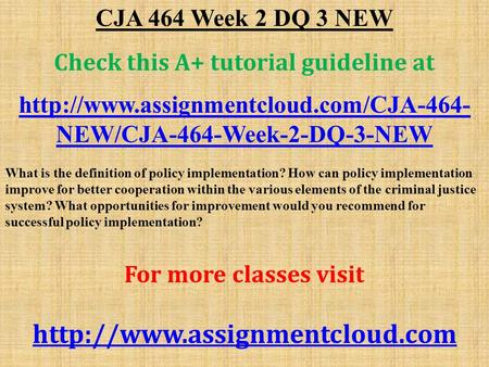 CJA 464 Week 2 DQ 3 NEW Check this A+ tutorial guideline at  NEW/CJA-464-Week-2-DQ-3-NEW What is the definition.