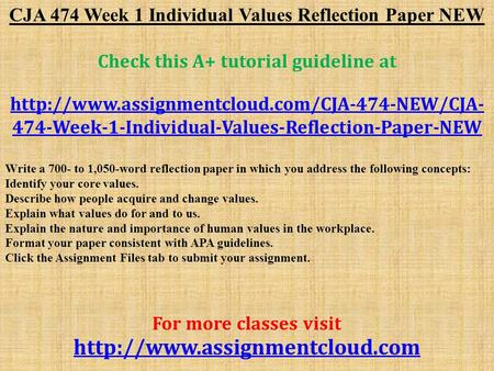 CJA 474 Week 1 Individual Values Reflection Paper NEW Check this A+ tutorial guideline at  474-Week-1-Individual-Values-Reflection-Paper-NEW.