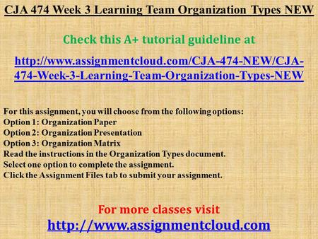 CJA 474 Week 3 Learning Team Organization Types NEW Check this A+ tutorial guideline at  474-Week-3-Learning-Team-Organization-Types-NEW.