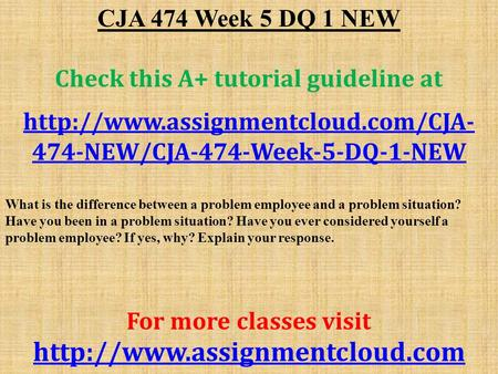 CJA 474 Week 5 DQ 1 NEW Check this A+ tutorial guideline at  474-NEW/CJA-474-Week-5-DQ-1-NEW What is the difference.