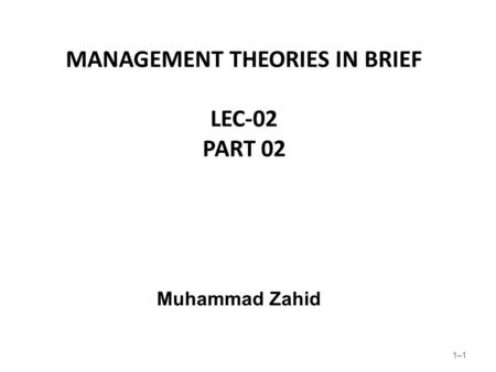 1–1 The Strategic Role of Human Resource Management MANAGEMENT THEORIES IN BRIEF LEC-02 PART 02 Muhammad Zahid.