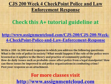 CJS 200 Week 4 CheckPoint Police and Law Enforcement Response Check this A+ tutorial guideline at