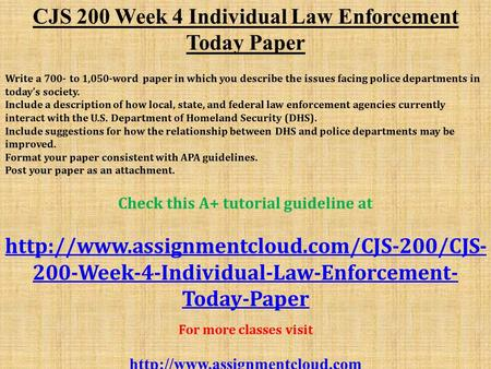 cjs week assignment individual theories write a to  cjs 200 week 4 individual law enforcement today paper write a 700 to 1 050