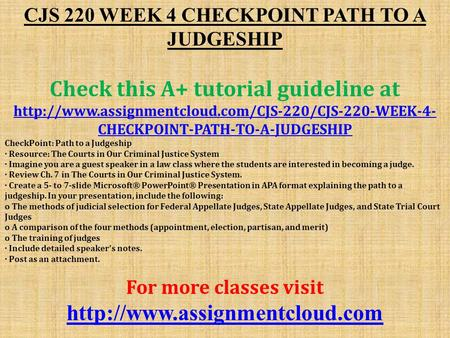 CJS 220 WEEK 4 CHECKPOINT PATH TO A JUDGESHIP Check this A+ tutorial guideline at  CHECKPOINT-PATH-TO-A-JUDGESHIP.