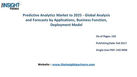 Predictive Analytics Market to Global Analysis and Forecasts by Applications, Business Function, Deployment Model No of Pages: 150 Publishing Date: