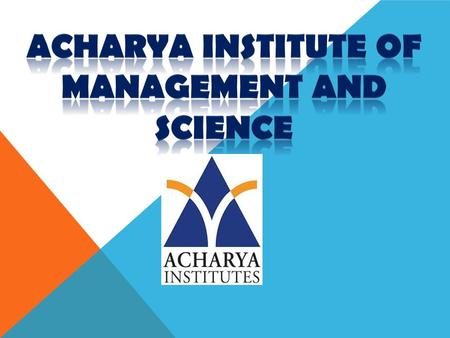 INTRODUCTION- ACHARYA INSTITUTE OF MANAGEMENT BANGALORE (AIMS)