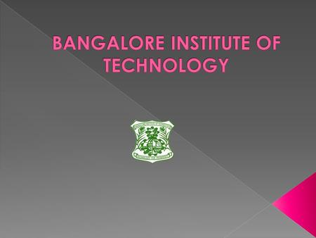 BANGALORE INSTITUTE OF TECHNOLOGY : Introduction
