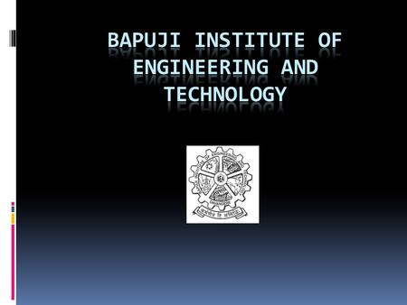 Introduction Bapuji Institute of Engineering and Technology (BIET) : Introduction