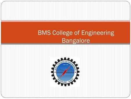 BMS COLLEGE OF ENGINEERING BANGALORE: Introduction