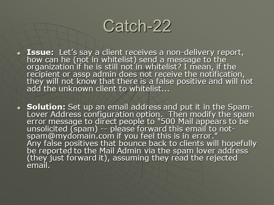 Email Interface Any user can help to improve ASSPs spam filtering accuracy.