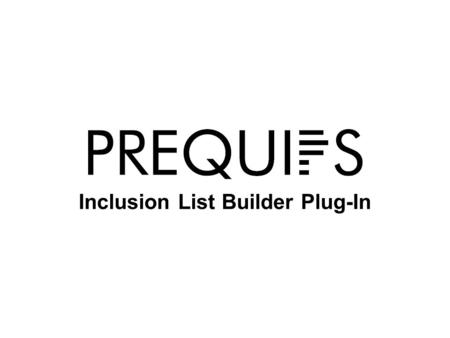 Inclusion List Builder Plug-In. 22 Inclusion List Builder Goal: Create an easy to use lab tool for iterative construction of inclusion lists from MS level.