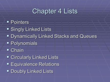 Chapter 4 Lists Pointers Singly Linked Lists