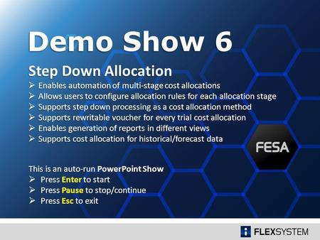 Step Down Allocation Enables automation of multi-stage cost allocations Enables automation of multi-stage cost allocations Allows users to configure allocation.