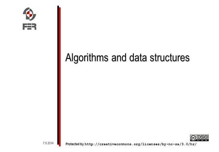 Algorithms and data structures Protected by  7.6.2014.
