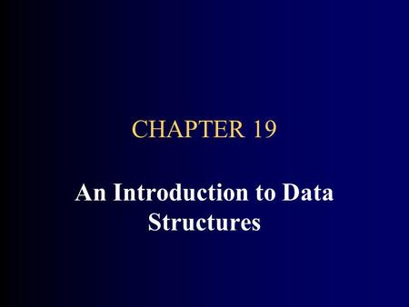 CHAPTER 19 An Introduction to Data Structures. CHAPTER GOALS To learn how to use linked lists provided in the standard library To be able to use iterators.