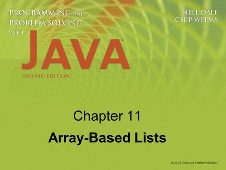 Chapter 11 Array-Based Lists.