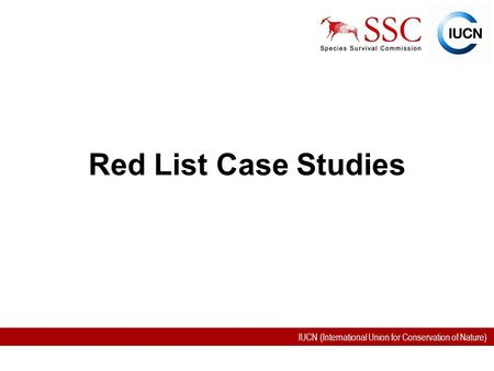 IUCN (International Union for Conservation of Nature) Red List Case Studies.