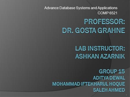 Advance Database Systems and Applications COMP 6521 1.