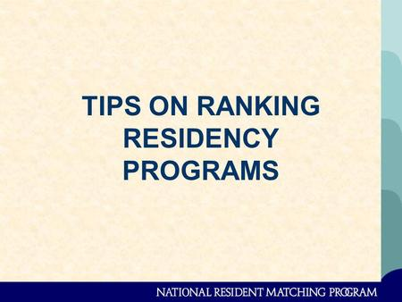 TIPS ON RANKING RESIDENCY PROGRAMS. But first, some senior business..........