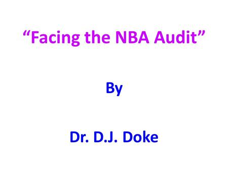 """Facing the NBA Audit"" By Dr. D.J. Doke."