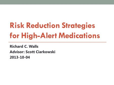 Risk Reduction Strategies for High-Alert <strong>Medications</strong>