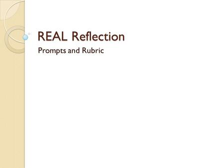 REAL Reflection Prompts and Rubric.