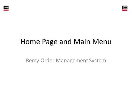 Home Page and Main Menu Remy Order Management System.