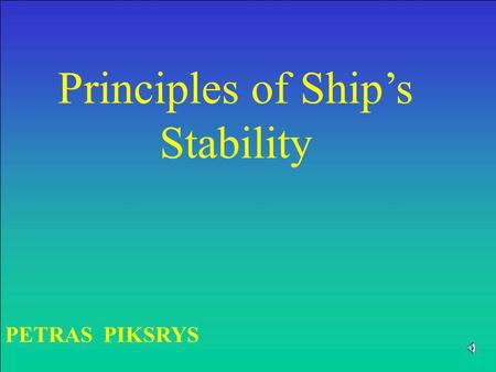 Principles <strong>of</strong> Ship's Stability