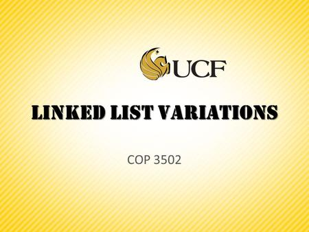 Linked List Variations COP 3502. Linked List Practice Problem Write a recursive function that deletes every other node in the linked list pointed to by.