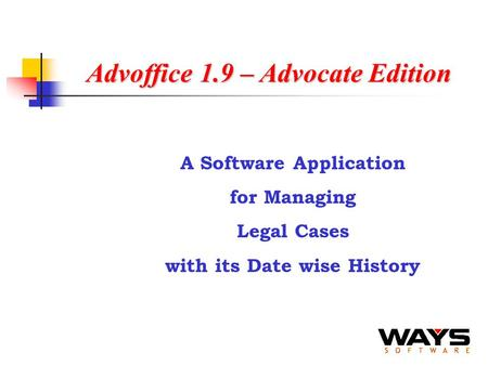 Advoffice 1.9 – Advocate Edition A Software Application for Managing Legal Cases with its Date wise History.