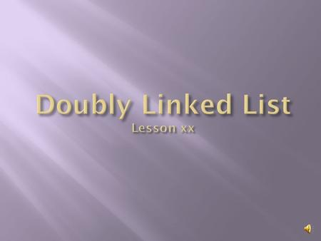 Doubly linked list concept Node structure Insertion sort Insertion sort program with a doubly linked list.