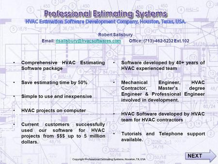 Comprehensive HVAC Estimating Software package Save estimating time by 50% Simple to use and inexpensive HVAC projects on computer Current customers successfully.