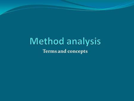 Method analysis Terms and concepts.