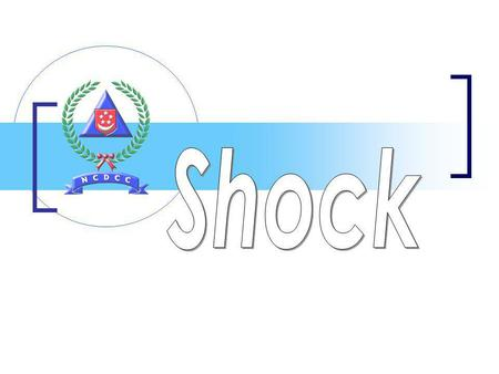 Describe shock List the causes of shock Describe the types of shock & their causes Describe the compensatory & decompensatory stages of shock Recognize.
