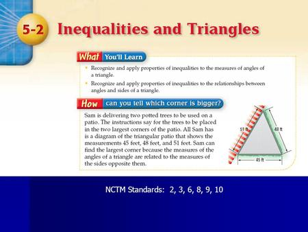 NCTM Standards: 2, 3, 6, 8, 9, 10. (Only one is possible) These properties can also be applied to the measures of angles & segments.