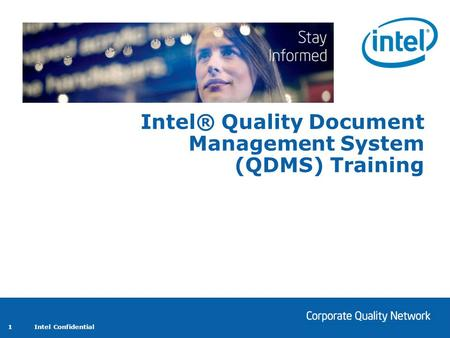 Intel Confidential 1 Intel® Quality Document Management System (QDMS) Training.