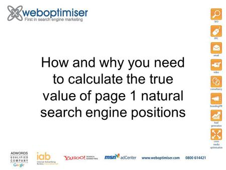 How and why you need to calculate the true value of page 1 natural search engine positions.